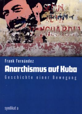 Anarchismus auf Kuba. Geschichte einer Bewegung