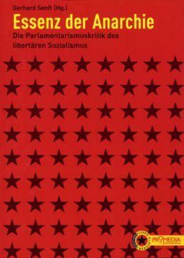 Essenz der Anarchie. Die Parlamentarismuskritik des libertären Sozialismus