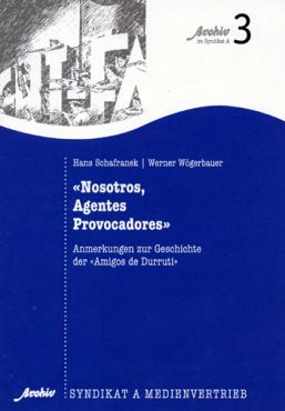Nosotros, Agentes Provocadores. Anmerkungen zur Geschichte der Amigos de Durruti