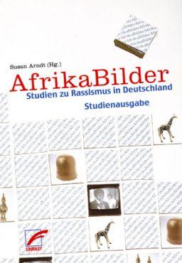 AfrikaBilder. Studien zu Rassismus in Deutschland