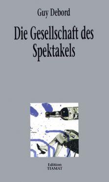 Die Gesellschaft des Spektakels und andere Texte