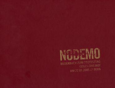 NODEMO. Bilderbuch zum Protesttag gegen das WEF am 22.1.2005