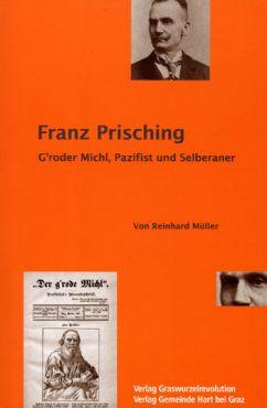 Franz Prisching. Groder Michl, Pazifist und Selberaner
