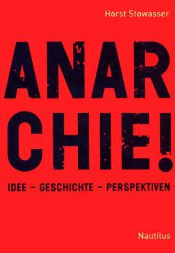 Anarchie! Idee - Geschichte - Perspektive