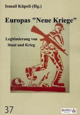 Europas Neue Kriege. Legitimierung von Staat und Krieg