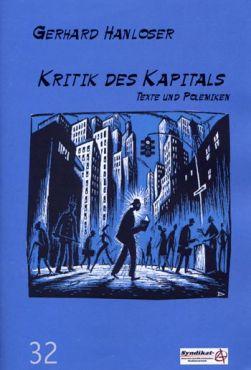 Kritik des Kapitals. Texte und Polemiken