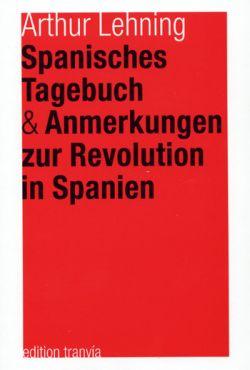 Spanisches Tagebuch und Anmerkungen zur Revolution in Spanien