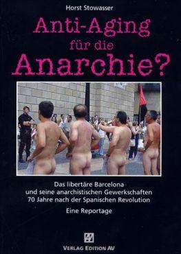 Anti-Aging für die Anarchie? Das libertäre Barcelona und seine anarchistischen Gewerkschaften 70 Jahre nach der Spanischen Revolution