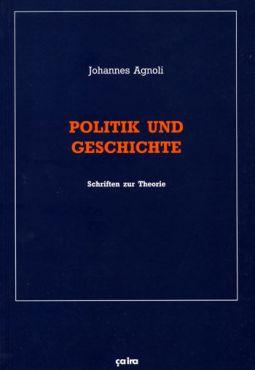 Politik und Geschichte. Schriften zur Theorie