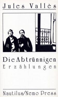 Die Abtrünnigen. Erzählungen