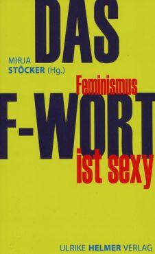 Das F-Wort. Feminismus ist sexy