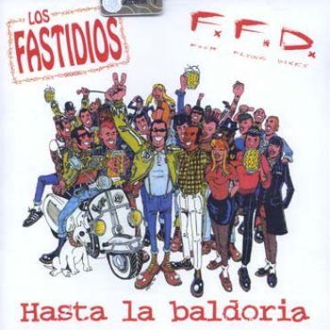 Los Fastidios / FFD - Hasta la baldoria