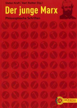 Der junge Marx. Philosophie Schriften