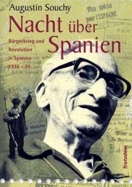 Nacht über Spanien. Bürgerkrieg und Revolution in Spanien 1936-1939