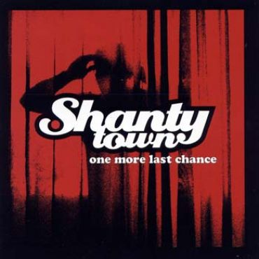 Shanty town - one more last chance