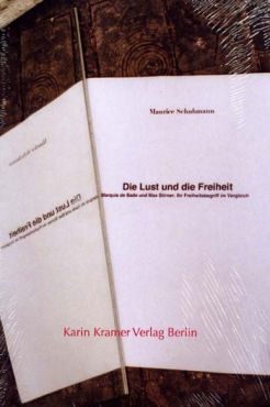 Die Lust und die Freiheit. Marquis de Sade und Max Stirner - Ihr Freiheitsbegriff im Vergleich