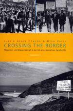 Crossing the border. Migration und Klassenkampf in der US-amerikanischen Geschichte
