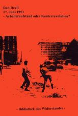 17. Juni 1953. Arbeiteraufstand oder Konterrevolution?
