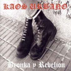 Kaos Urbano - Bronka y Rebelion