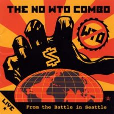 The no WTO combo - From the battle in Seattle