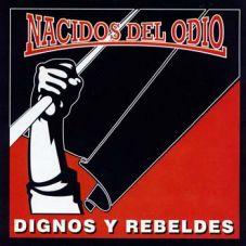 Nacidos del odio - Dignos Y Rebeldes