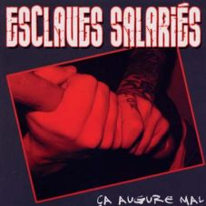 Esclaves salaries - Ca augure mal