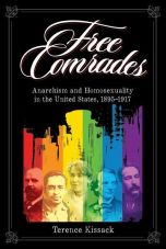 Free comrades. Anarchism and Homosexuality in the United States, 1895-1917