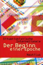 Situationistische Internationale: Der Beginn einer Epoche