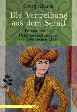 Die Vertreibung aus dem Serail. Europa und die Heteronormalisierung der islamischen Welt