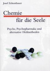 Chemie für die Seele. Psyche, Psychopharmaka und alternative Heilmethoden