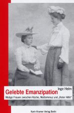 Gelebte Emanzipation. Mutige Frauen zwischen Küche, Mutterkreuz und Roter Hilfe