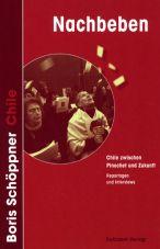 Nachbeben. Chile zwischen Pinochet und Zukunft