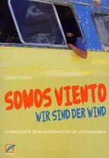 Somos Viento (Wir sind der Wind). Globalisierte Bewegungswelten in Lateinamerika