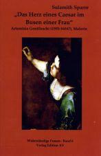 Das Herz eines Caesar im Busen einer Frau. Artemisia Gentileschi (1593 - 1654?), Malerin