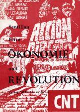 Ökonomie und Revolution. Syndikalismus und die soziale Revolution in Spanien