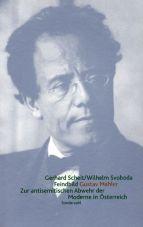 Feindbild Gustav Mahler. Zur antisemitischen Abwehr der Moderne in Österreich