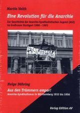 Eine Revolution für die Anarchie. Zur Geschichte der Anarcho-Syndikalistischen Jugend (ASJ) im Großraum Stuttgart 1990 - 1993