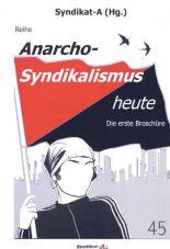 Anarchosyndikalismus heute Nr. 1 - Diskussionen der FAU