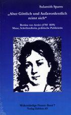 Aber göttlich und außerordentlich reimt sich. Bettine von Arnim (1785 - 1859), Muse, Schriftstellerin, politische Publizistin