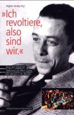 Ich revoltiere, also sind wir. Nach dem Mauerfall: Diskussion um Albert Camus Der Mensch in der Revolte
