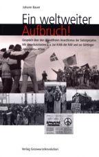 Ein weltweiter Aufbruch! Gespräch über den gewaltfreien Anarchismus der Siebzigerjahre. Mit Grundsatztexten u.a. zur Kritik der RAF und zur Göttinger »Mescalero«-Affäre