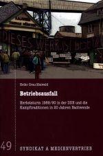 Betriebsausfall. Herbststurm 1989/90 in der DDR und die Kampftraditionen in 20 Jahren Nachwende