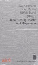 Globalisierung, Macht und Hegemonie. Perspektiven einer kritischen Internationalen Politischen Ökonomie