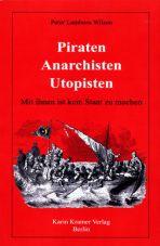 Piraten. Anarchisten. Utopisten. Mit ihnen ist kein Staat zu machen