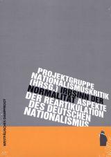Irrsinn der Normalität. Aspekte der Reartikulation des deutschen Nationalismus
