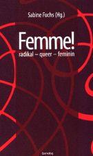 Femme! radikal - queer - feminin
