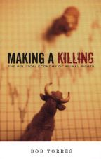 Making a killing. The Political Economy of Animal Rights