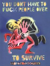 You don`t have to fuck people over to survive