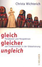 Gleich, gleicher, ungleich: Paradoxien und Perspektiven von Frauenrechten in der Globalisierung