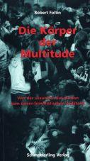 Die Körper der Multitude. Von der sexuellen Revolution zum queer-feministischen Aufstand